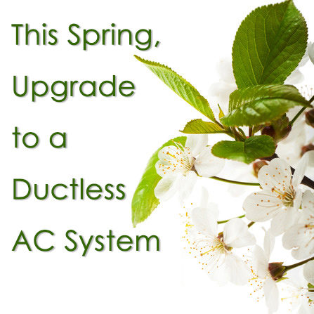 as it gets warmer upgrade to a ductless air conditioner